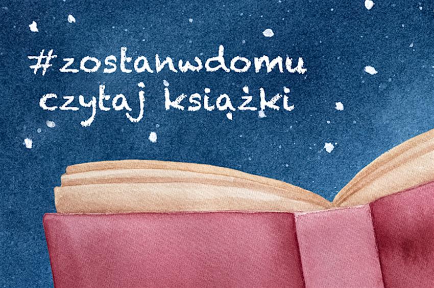 Zostań w domu, czytaj książki! Księgarze zapraszają do wspólnej lektury